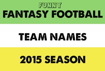 117 Funny Fantasy Football Team Names for 2015